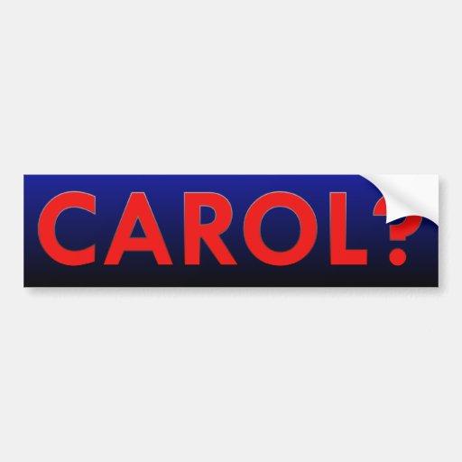 Carol Bumper Sticker