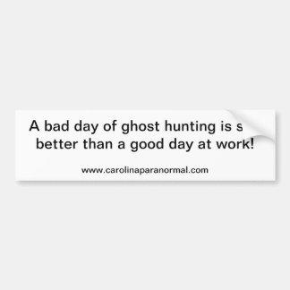 Carolina Paranormal - A bad day bumper sticker