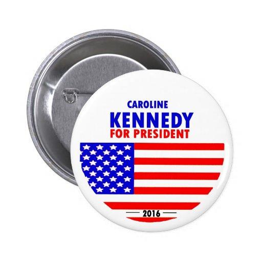 Caroline Kennedy for President 2016 Pinback Buttons