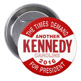 Caroline Kennedy for President 2016 3 Inch Round Button