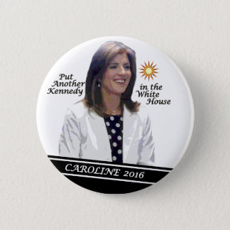 Caroline Kennedy Schlossberg for President 2016 Button
