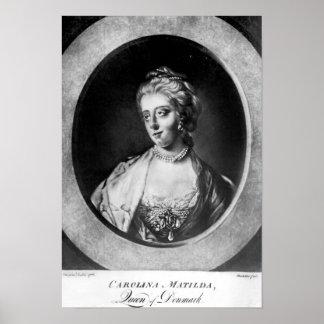 Caroline Matilda, reina de Dinamarca y de Noruega Posters