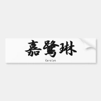 Carolyn translated into Japanese kanji symbols. Bumper Sticker