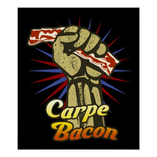 Carpe Bacon $24.95 Graphic Art Wall Poster