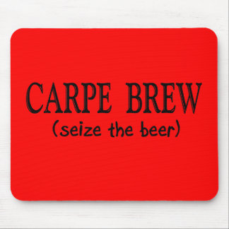 CARPE BREW   (Seize the beer) Mouse Pad