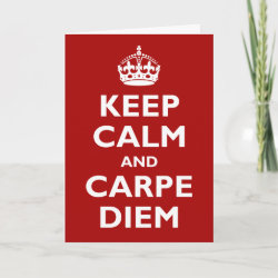 with Keep Calm and Carpe Diem design