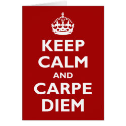 Keep Calm and Carpe Diem Greeting Card