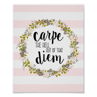 Carpe Diem Funny Inspirational Quote Art Print at Zazzle