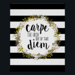 """Carpe Diem Funny Inspirational Quote Art Print<br><div class=""""desc"""">&quot;Carpe the heck out of that diem.&quot; A fun twist on the Latin phrase &quot;Carpe diem&quot;. Great words to live by, this message reminds us to seize the day, everyday. Hand lettered calligraphy-looking text in a classic black set against a stylish black and white stripe pattern background and surrounded by...</div>"""