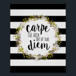 "Carpe Diem Funny Inspirational Quote Art Print<br><div class=""desc"">&quot;Carpe the heck out of that diem.&quot; A fun twist on the Latin phrase &quot;Carpe diem&quot;. Great words to live by, this message reminds us to seize the day, everyday. Hand lettered calligraphy-looking text in a classic black set against a stylish black and white stripe pattern background and surrounded by...</div>"