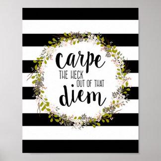 Carpe Diem Funny Inspirational Quote Art Print