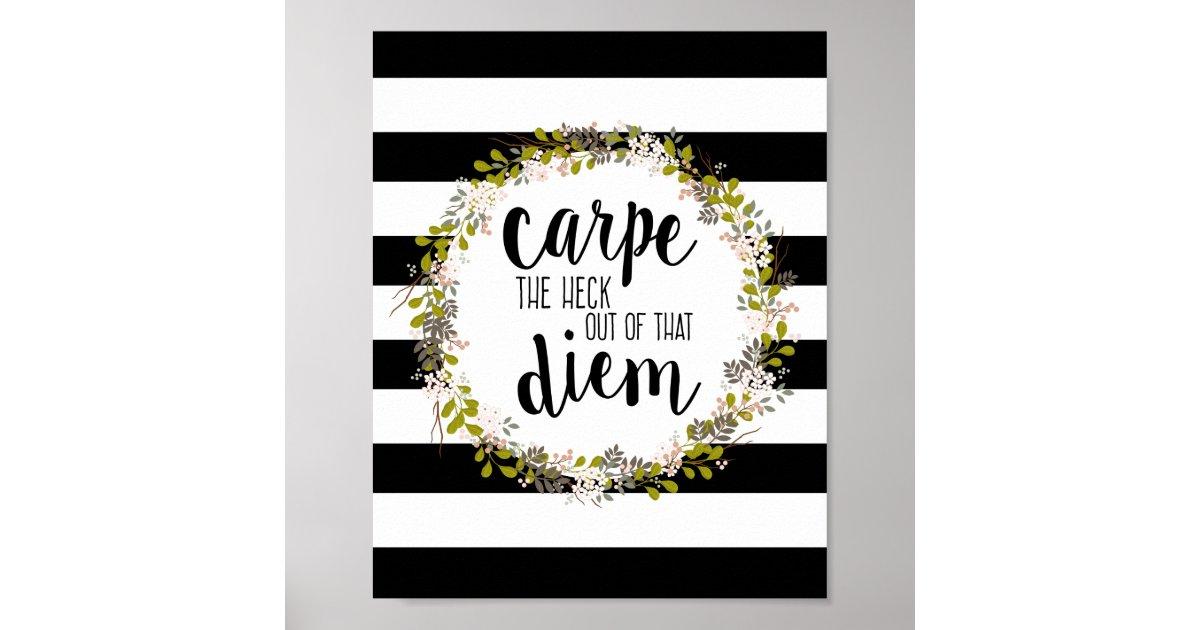carpe diem funny inspirational quote art print zazzle