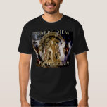 Carpe Diem Per Iugulum/Seize the day by the throat Shirts