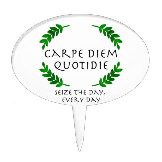 Carpe Diem Quotidie - Seize the day, every day Cake Topper