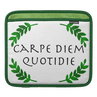 Carpe Diem Quotidie - Seize the day, every day Sleeve For iPads