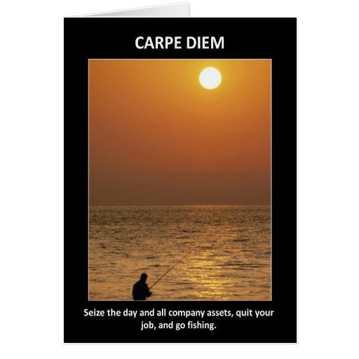 carpe-diem-seize-the-day-and-all-company-assets card