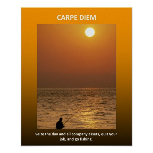 carpe-diem-seize-the-day-and-all-company-assets print