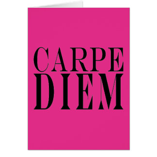 Carpe Diem Seize the Day Latin Quote Happiness Card