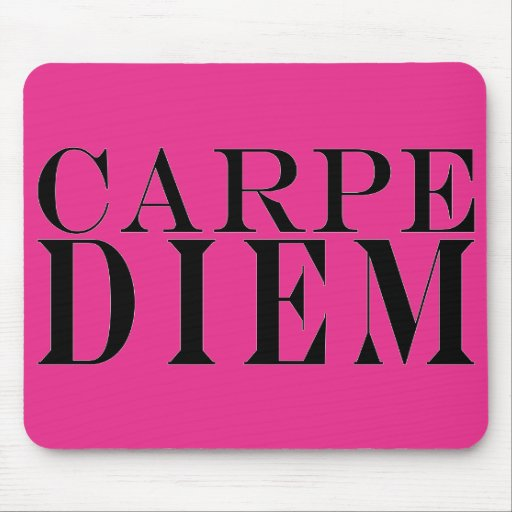 Carpe Diem Seize the Day Latin Quote Happiness Mouse Pads
