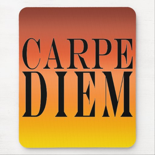 Carpe Diem Seize the Day Latin Quote Happiness Mousepads