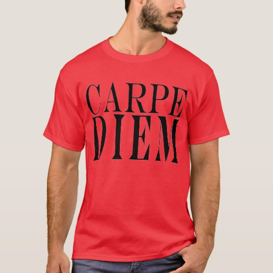 Carpe Diem Seize the Day Latin Quote Happiness T-Shirt