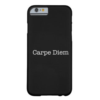 Carpe Diem Seize the Day Quote - Quotes Barely There iPhone 6 Case