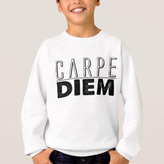 Carpe Diem Seize the Day Sweatshirt