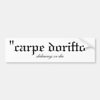 Carpe Dorifto Bumper Sticker