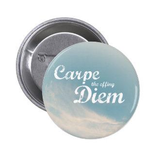 Carpe el Effing Diem Pin