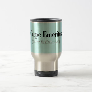 Carpe Emeritus (Seize Retirement) Gifts Travel Mug