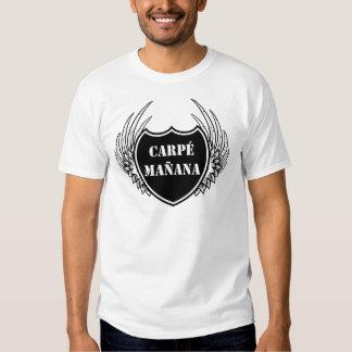 Carpe Mañana Tee Shirts