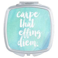 Carpe That Effing Diem | Aqua Vanity Mirror at Zazzle