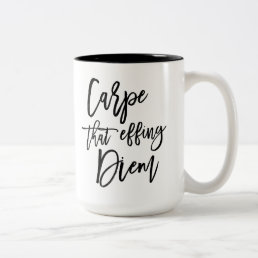 Carpe That Effing Diem Brush Lettered Quote Two-Tone Coffee Mug