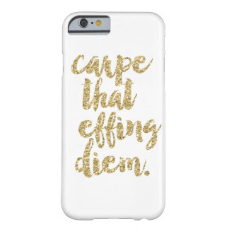 Carpe That Effing Diem | Gold Faux Glitter Barely There iPhone 6 Case