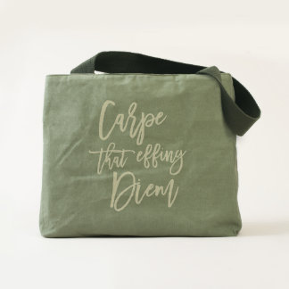 Carpe That Effing Diem Hand Lettered Quote Tote