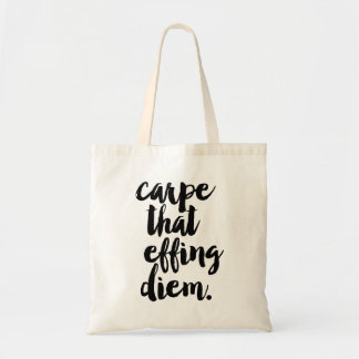 Carpe That Effing Diem Tote Bag