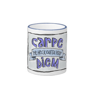 Carpe the heck outta your diem Mug