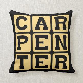 Carpenter Building Career Pillow