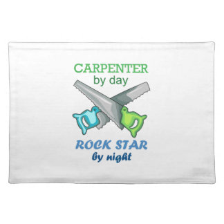 Carpenter By Day Rock Star By Night Cloth Placemat