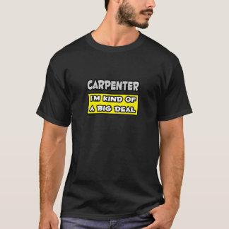 Carpenter .. I'm Kind of a Big Deal T-Shirt