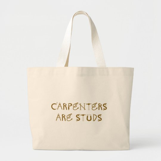 Carpenters are Studs Large Tote Bag