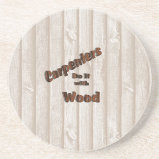 Carpenters Do It with Wood Coaster