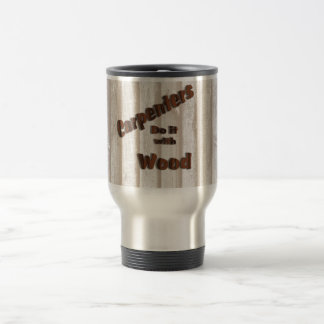 Carpenters Do It with Wood Coffee Mug