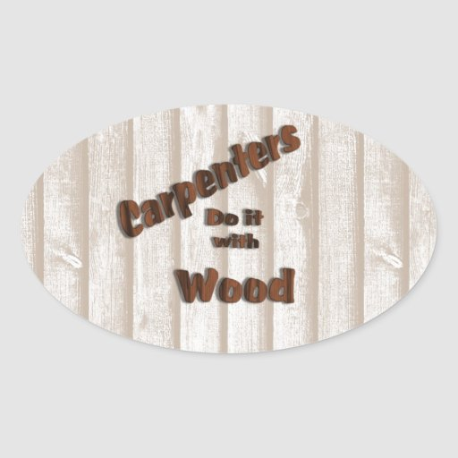 Carpenters Do It with Wood Oval Sticker