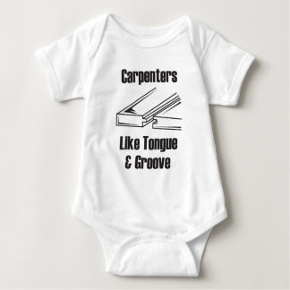 Carpenters Like Tongue and Groove Baby Bodysuit