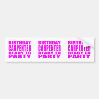 Carpenters Pink Birthday Carpenter Ready 2 Party Car Bumper Sticker