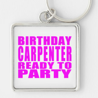 Carpenters Pink Birthday Carpenter Ready 2 Party Silver-Colored Square Keychain