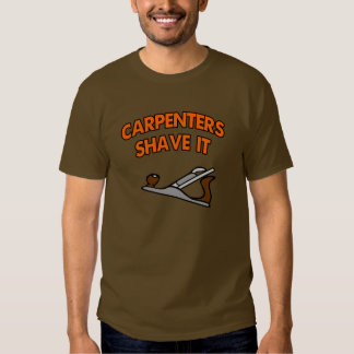 Carpenters Shave It Tee Shirts
