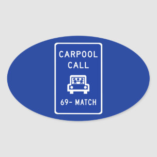 Carpool Call, Traffic Sign, Oregon, USA Oval Sticker
