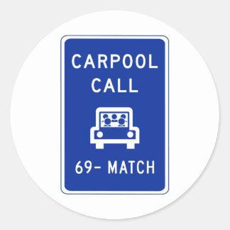Carpool Call, Traffic Sign, Oregon, USA Classic Round Sticker